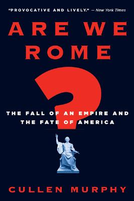 Are We Rome? By Murphy, Cullen