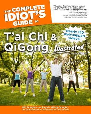 The Complete Idiot's Guide to T'ai Chi & QiGong Illustrated By Douglas, Bill/ Douglas, Angela Wong